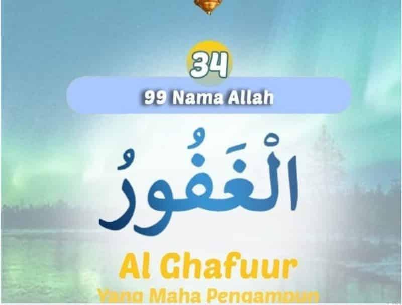 Al Ghafuur Yang Maha Memberi Pengampunan