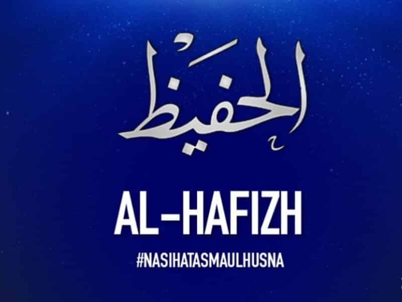 Al Hafizh Yang Maha Memelihara