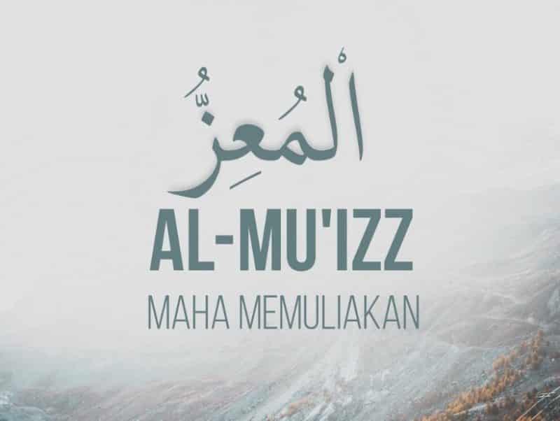 Al Mu'izz Yang Maha Memuliakan