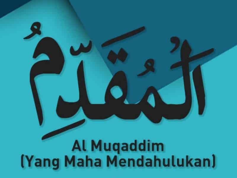 Al Muqaddim Yang Maha Mendahulukan
