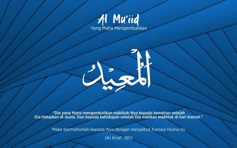 Al Mu'iid Yang Maha Mengembalikan Kehidupan