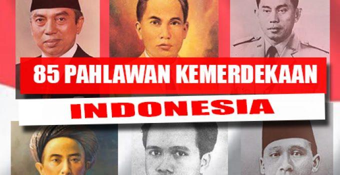 85 Pahlawan kemerdekaan Indonesia (Paling Lengkap) 1