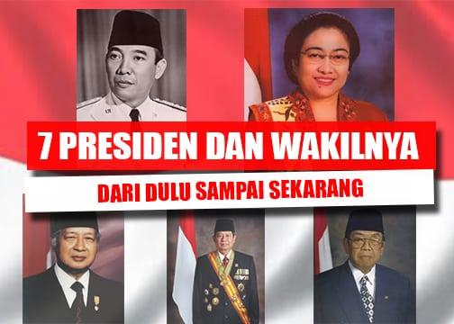 7 Presiden Dan Wakil Presiden Indonesia (Dari Dulu Sampai Sekarang)