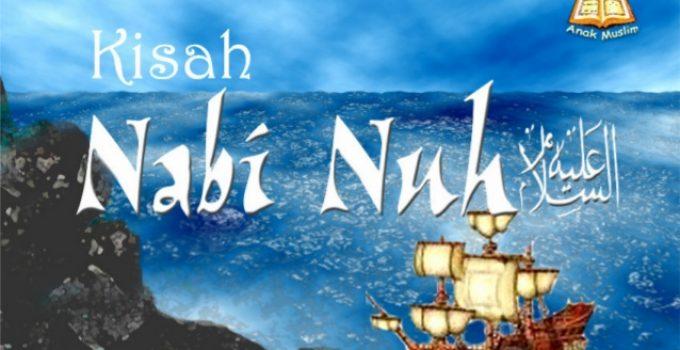Kisah Nabi Nuh AS : Biografi, Silsilah, Kisah kisah Penting 11