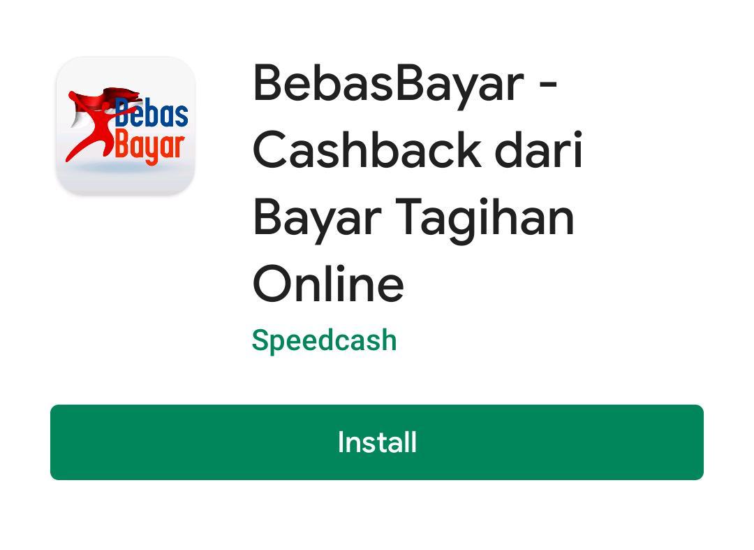 Download dan install aplikasi BebasBayar yang bisa Anda dapatkan di Google Play Store