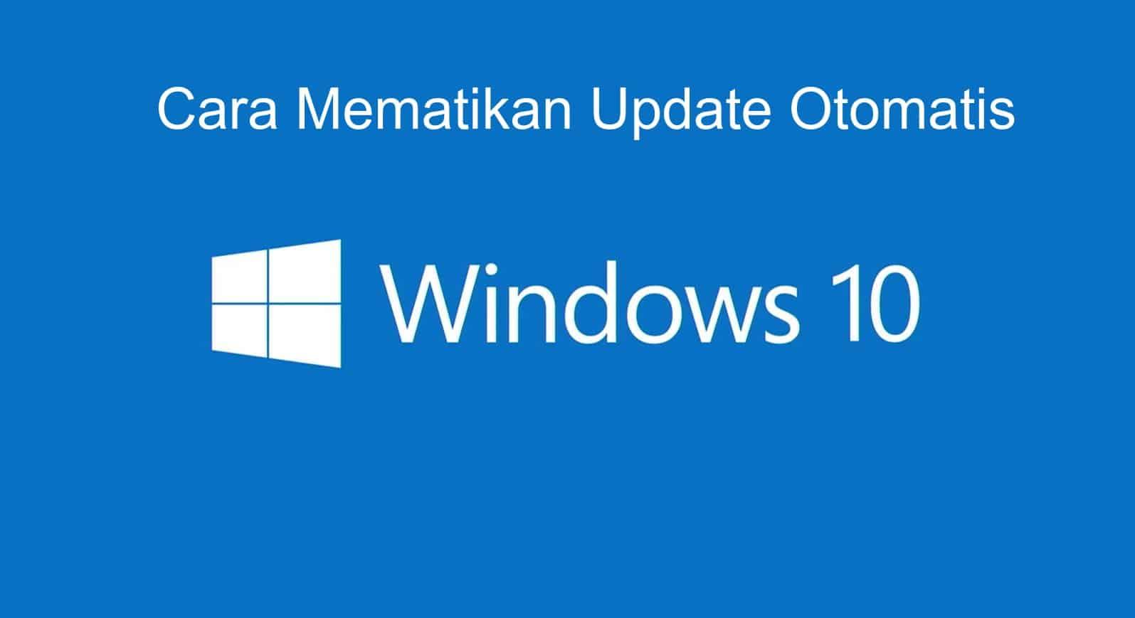 5+ Cara Mematikan Update Windows 10 Tanpa Ribet