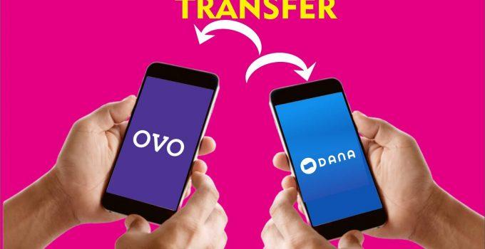 6 Cara Transfer Dari OVO Ke Dompet Digital Lain